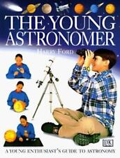 Brand New The Young Astronomer: Young Enthusiast's Guide by Harry Ford~1st Ed.