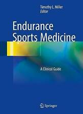 Endurance Sports Medicine: A Clinical Guide: 2016 by Springer International...