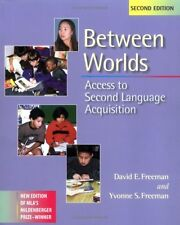 Between Worlds: Access to Second Language Acquisition by David Freeman, Yvonne F