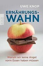 Ernährungswahn: Warum wir keine Angst vorm Essen haben m... | Buch | Zustand gut