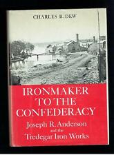 Dew; Ironmaker to the Confederacy. Yale University Press 1966 Fair