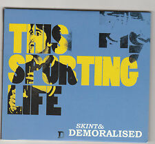 SKINT & DEMORALISED - this sporting life CD