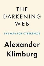 The Darkening Web: The War for Cyberspace, Klimburg, Alexander, New Book