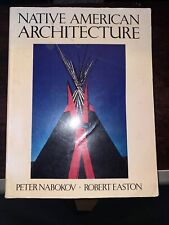 Native American Architecture by Peter Nabokov and Robert Easton (1990,...