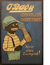 "TIN SIGN ""O'Baby Chocolate Drink""  Dairy Art Deco Garage Wall Decor"