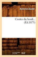 Contes Du Lundi (Ed.1873) (Paperback or Softback)