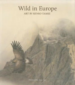 Wild in Europe (Wildlife Art Series) by Renso Tamse