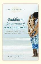 Buddhism for Mothers of Schoolchildren: Finding Calm in the Chaos of the School