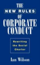 The New Rules of Corporate Conduct : Rewriting the Social Charter by Ian...