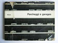 D. Klose 1965 Parcheggi e Garages. L'architettura dei Parcheggi. Urbanistica