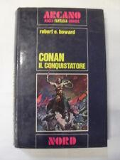 HOWARD - CONAN IL CONQUISTATORE - ED.NORD - 1972