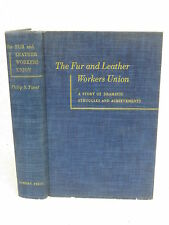 Foner THE FUR AND LEATHER WORKERS UNION Struggles & Achievements 1950 1stEd