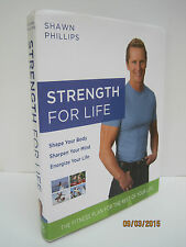 Strength for Life: The Fitness Plan for the Rest of Your Life by Shawn Phillips