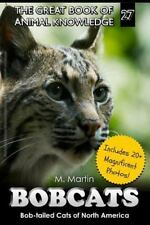 The Great Book of Animal Knowledge: Bobcats : Bob-Tailed Cats of North...