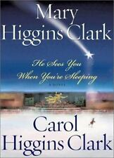 He Sees You When You're Sleeping by Mary Higgins Clark and Carol Higgins NEW
