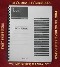 Highest Quality ~ IC-7300 Full Instruction Manual On 32LB Paper w/Heavy Covers!!
