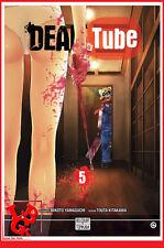 DEAD TUBE 5 05 Juil 2017 Tonkam Delcourt Manga Seinen Gore Horreur # NEUF #