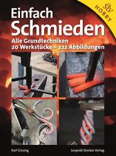 Einfach schmieden Alle Grundtechniken 20 Werkstücke Anleitung Handbuch Buch