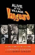 Alive at the Village Vanguard: My Life in and Out of Jazz Time (Hardback or Case
