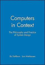 Computers in Context: The Philosophy and Practice of System Design (Paperback or