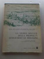 Libro La storia sociale della proprietà attraverso le immagini - G. Pella J. C.