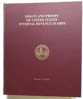 Essays and Proofs of the United States Internal Revenue Stamps by George T....