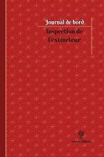 Journal/Carnet de Bord: Inspection de l'extincteur Journal de Bord :...