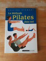 La méthode Pilates chez soi - Kellina Stewart