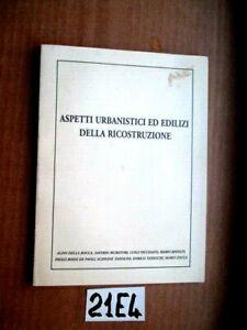 ASPETTI URBANISTICI ED EDILIZI DELLA RICOSTRUZIONE AGNESOTTI  2007   (21E4)