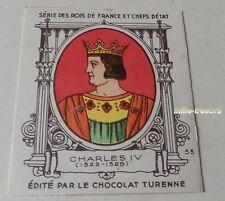 CHARLES IV - Série ROIS de FRANCE & CHEFS d'ETAT - CHROMO Image CHOCOLAT TURENNE