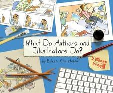 What Do Authors and Illustrators Do? (Two Books in One): By Christelow, Eileen