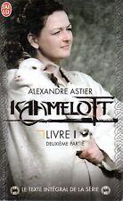 KAMELOTT LIVRE 1, 2EME PARTIE / ALEXANDRE ASTIER [TRES BON ETAT]