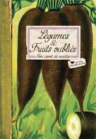 Légumes et fruits oubliés Mon carnet de recettes - Adèle Hugot - Stéphane Bachès