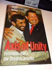 SHHC Axis of Unity: Venezuela, Iran & the Threat to America (2012 1st Ed) Hardcv