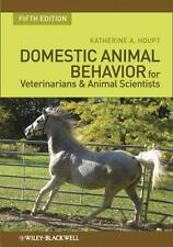 Domestic Animal Behavior for Veterinarians and Animal Scientists by Katherine A.