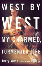 West by West : My Charmed, Tormented Life by Jerry West and Jonathan Coleman...