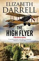 The High Flyer: An Aviation Mystery by Darrell, Elizabeth, NEW Book, FREE & FAST