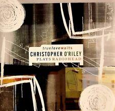 True Love Waits: Christopher O'Riley Plays Radiohead (CD, Jun-2003, Odyssey/Sony