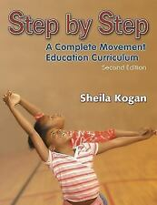 Step by Step - A Complete Movement Education Curriculum by Sheila Kogan...