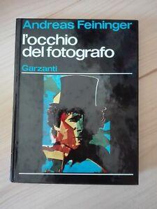 L'occhio del fotografo - Andreas Feininger - Garzanti, 1977 - N