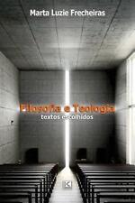 Filosofia e Teologia : Textos Escolhidos by Marta Luzie Frecheiras (2016,...