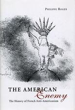 The American Enemy: The History of French Anti-Americanism-ExLibrary