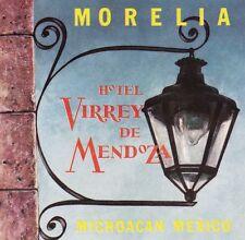 Mexico Michoacan Hotel Virrey de Mendoza Vintage Luggage Label sk2485