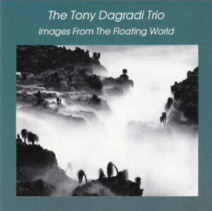 The Tony Dagradi Trio – Images From The Floating World CD