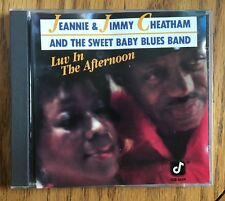 Jeannie & Jimmy Cheatham and the Sweet Baby Blues Band - Luv In The Afternoon CD