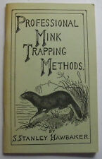 Professional Mink Trapping Methods by Stanley Hawbaker Illustrated by Ned Smith