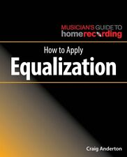 How to Apply Equalization Musician's Guide Home Recordg Book New 000269493