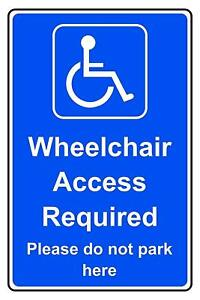 Warning Wheelchair access required please do not park her metal park safety sign