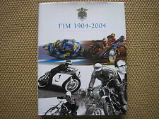 MOTOCICLISMO FIM 1904 2004 100 YEARS OF MOTORCYCLING LIBRO UFFICIALE 100 ANNI