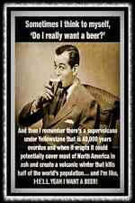 DO I REALLY WANT A BEER?  MADE IN USA! METAL SIGN 8X12 MAN CAVE BAR HAPPY HOUR